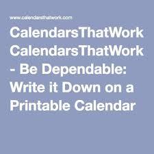 calendarsthatwork com free printable calendar calendarsthatwork com be dependable write it down on a