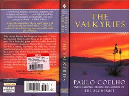 springy jottings the valkyries by paulo coelho the famous writer the world loves and most well known for his book entitled the alchemist i have to admit that i was a compulsive book buyer when i first