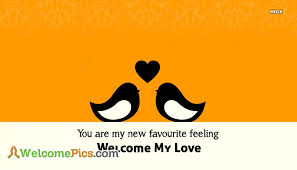 Welcome Quotes Delectable Welcome New Love Quotes You Are My New Favourite Feeling