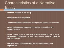 characteristics of narrative essay top 8 characteristics of a narrative essay how to write a