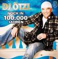 Bildergebnis f?r Album DJ Oetzi Noch In 100000 Jahren