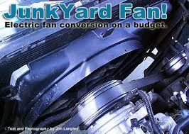 junkyard electric fan fordmuscle almost every automobile manufactured today uses an electric fan for cooling the radiator for the mustang ford went this route in 1994