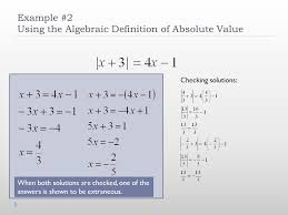 5 example 2 using the algebraic definition of absolute value checking solutions when both solutions are checked one of the answers is shown to be