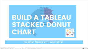 Build A Stacked Donut Chart In Tableau