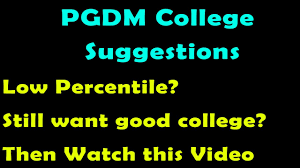 pgdm college suggestions get into good mba college despite of pgdm college suggestions get into good mba college despite of low score mba cet 2017