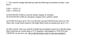 Solved 2 You Work For A Hedge Fund That Has Made The Fol