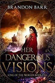 her dangerous visions song of the worlds book by barr brandon find this pin and more on epic books covers