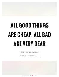 Cheap Quotes New Cheap Things Quotes Sayings Cheap Things Picture Quotes