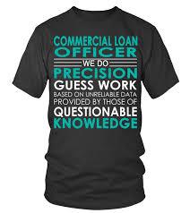 Commercial Loan Officer Job Shirts T Shirt Teezily