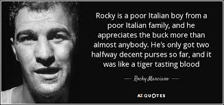 Rocky Marciano Quote Rocky Is A Poor Italian Boy From A Poor Italian Cool Poor Boy Quotes