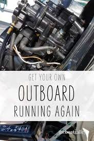 outboard won t start 101 the boat galley
