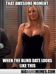 Penny as blind date - The Big Bang Theory Memes via Relatably.com