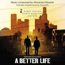 A Better Life (Original Motion Picture Soundtrack) by Various ...