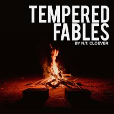 Tempered Fables
