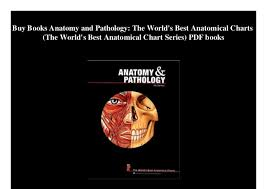 World S Best Anatomical Charts Buy Books Anatomy And Pathology The Worlds Best Anatomical