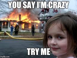 Disaster Girl Meme - Imgflip via Relatably.com