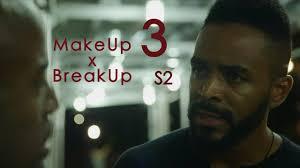 makeup and breakup the series season 2 episode 3