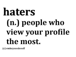 Cause haters gotta hate. | The REALLY Nasty Stuff: Politics ...