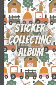 Sticker collecting album (Cute truck vehicles): sticker album for  collecting stickers sticker books for adults blank kids sticker activity  books ages ... books reusable kids sticker collection album: Holt, Myrtle:  9798698670360: Amazon.com: Books