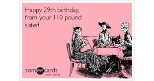 Birthday ecards sister ~ Birthday ecards sister ~ Happy birthday to the second most fabulous bitch i know me