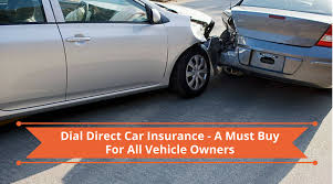 dial direct car insurance a must for all vehicle owners