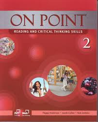 on point reading and critical thinking skills student book and  on point 2 reading and critical thinking skills student book and skills workbook peggy anderson jacob cullen kate kim jon edwards 9781613527375