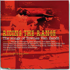 Of course, picking the top five is a mighty task, although let's give it a shot, shall. Riding The Range The Songs Of Townes Van Zandt Compilation By Various Artists Spotify