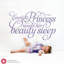 Need My Beauty Sleep Quotes Best of Every Princess Needs Her Beauty Sleep Quotes