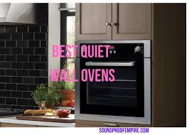 quiet wall oven best silent wall ovens