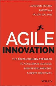 meget behagelig agile innovation the revolutionary approach to accelerate success inspire engagement and ignite creativity