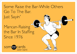 Some Raise The Bar While Others Go To The Bar Just Sayin Mancan
