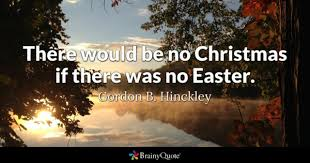 Quotes About Easter Fascinating Easter Quotes BrainyQuote