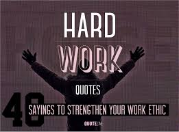 Work Ethic Quotes Custom Hard Work Quotes 48 Sayings To Strengthen Your Work Ethic