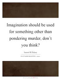 Murder Quotes Impressive Samuel R Delany Quotes Sayings 48 Quotations Page 48