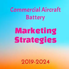 Global Commercial Aircraft Battery Market Reviews And