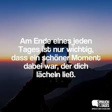 Am Ende Eines Jeden Tages Ist Nur Wichtig Dass Ein Schöner Moment