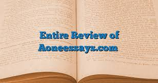 entire review of aoneessays com can i trust  entire review of aoneessays com