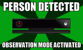 XBox One is Watching You...1   Xbox   Know Your Meme via Relatably.com