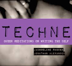 Techne: Queer Meditations on Writing the Self / CCDP