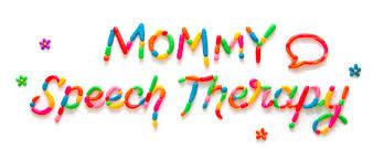 <b>Mommy</b> Speech Therapy
