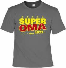 T Shirt Super Oma Since 1977 Lustiges Sprüche Shirt Geschenk 40