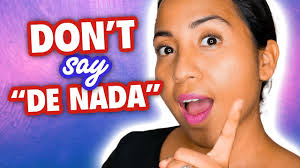 Would you like to know how to translate insurance to spanish? Don T Say De Nada 15 Ways To Say You Re Welcome In Spanish Youtube