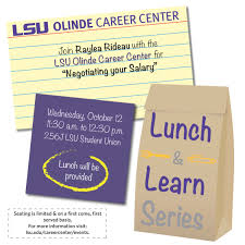 lunch learn negotiating your salary lsu olinde career center lunch learn negotiating your salary