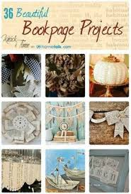 repurposed book page projects via knickoftime net