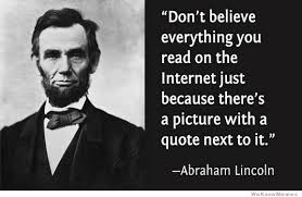 Quotes By Abraham Lincoln Amazing Don't Believe Everything You Read On The Internet WeKnowMemes