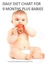 9 Months Baby Diet Chart 9 Months Plus Kitchen Kathukutty