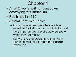 animal farm george orwell ppt chapter 1 all of orwell s writing focused on destroying totalitarianism published in 1945 animal