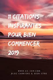 10 Citations Inspirantes Pour Bien Commencer 2019 Citations