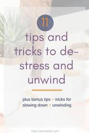 11 tips and tricks to de stress and unwind depression support depression help