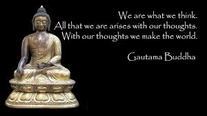 inspirational es by gautam buddha wallpaper with positive elord buddha we are what we think
